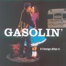 A Foreign Affair 2/Gasolin'