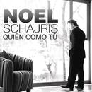 Quién Como Tú/Noel Schajris