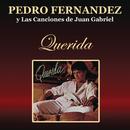"""Pedro Fernández  Y Las Canciones de Juan Gabriel """"Querida""""/Pedrito Fernandez"""
