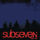 subseven the EP/subseven