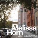 Vem lämnade vem/Melissa Horn