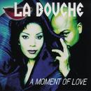 A Moment Of Love/La Bouche