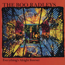 Everything's Alright Forever/The Boo Radleys