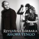 Ahora Tengo/Reyli & Ana Barbara