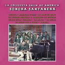 La Orquesta Show De América/La Sonora Santanera