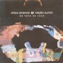 Da Lama Ao Caos/Chico Science & Nação Zumbi