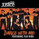 Dance With Me (Radio Edit) feat.Flo Rida/Justice Crew