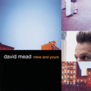 Mine And Yours/David Mead