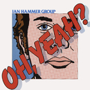 Oh, Yeah?/Jan Hammer