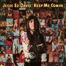 """Keep Me Comin' (Bonus Track)/Jesse """"Ed"""" Davis"""