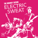 Electric Sweat/The Mooney Suzuki