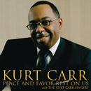 Peace And Favor Rest On Us (Radio Edit)/Kurt Carr & The Kurt Carr Singers