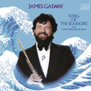 Song Of The Seashore and Other Melodies of Japan/James Galway