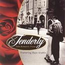 Tenderly/Kaye Grable