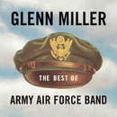 The Best of Army Air Force Band/Glenn Miller & The Army Air Force Band