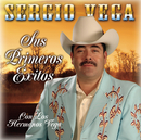 Sus Primeros Exitos Con Los Hermanos/Sergio Vega
