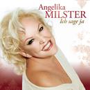 Ich sage ja/Angelika Milster