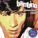 Canciones De Amor Prohibido/Bambino