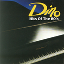 Hits Of The 80's/Dino