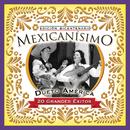 Mexicanisimo-Bicentenario/Dueto America/Dueto América