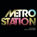 Control (Weird Science Remix)/Metro Station