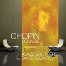 Chopin Lounge feat.David Gazarov/Klazz Brothers