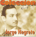 Coleccion Original/Jorge Negrete