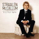 A Little Faith/Straalen McCallum