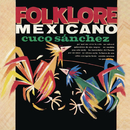 Folklore Mexicano/Cuco Sánchez