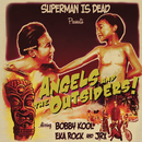 Angels And The Outsiders/Superman Is Dead