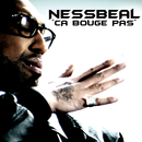 Ca bouge pas/Nessbeal