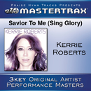 Savior To Me (Sing Glory) [Performance Tracks]/Kerrie Roberts