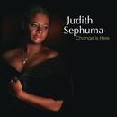 Change Is Here/Judith Sephuma