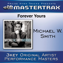 Forever Yours [Performance Tracks]/Michael W. Smith