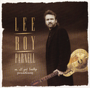 We All Get Lucky Sometimes/Lee Roy Parnell