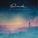 Love, Fear and the Time Machine/Riverside