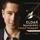Three Stories/Eldar Djangirov