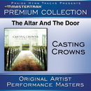 The Altar And The Door Premium Collection [Performance Tracks]/Casting Crowns