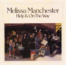 Help Is On the Way/Melissa Manchester