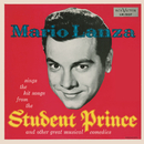 Mario Lanza Sings The Hit Songs From The Student Prince And Other Great Musical Comedies/Mario Lanza