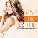 Love Like This/Natalie Bassingthwaighte