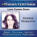 Love Comes Down [Performance Tracks]/Kerrie Roberts