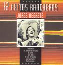 Serie 12 Exitos Rancheros/Jorge Negrete