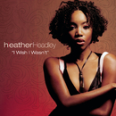Dance Vault Mixes- I Wish I Wasn't/Heather Headley