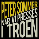 Når Vi Presses I Troen/Peter Sommer