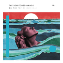 Sea/The Bewitched Hands