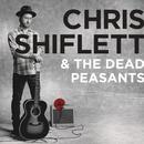 Chris Shiflett & The Dead Peasants/Chris Shiflett & The Dead Peasants