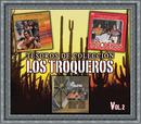 Tesoros De Colección - Los Troqueros, Vol. 2/Los Troqueros