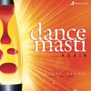 Dance Masti... Again/Instant Karma