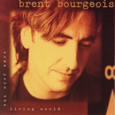 Come Join The Living World/Brent Bourgeois